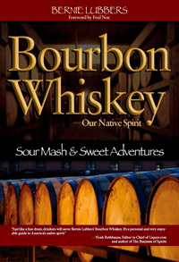 Bourbon Whiskey, our native spirit. By Bernie Lubbers