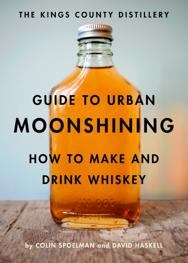Kings County Distillery Guide to Urban Moonshining
