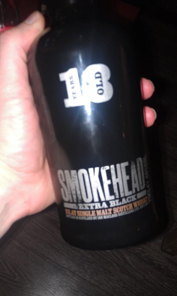 Smokehead 18. Yup.