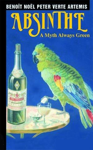 Absinthe. A myth always green