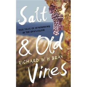 Salt and Old Vines by Richard Bray