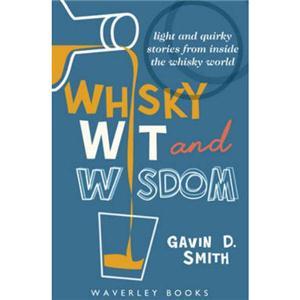 Whisky Wit & Wisdom - Gavin D. Smith